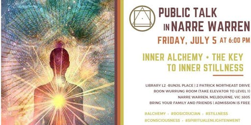 "Public Talk in Narre Warren, South East Melbourne, Victoria - ""Inner Alchemy as the Key to Inner Stillness"""