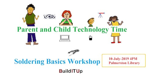 Parent and Child Technology Time - Soldering Basics