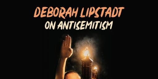 Deborah Lipstadt on Anti-Semitism: Here and Now