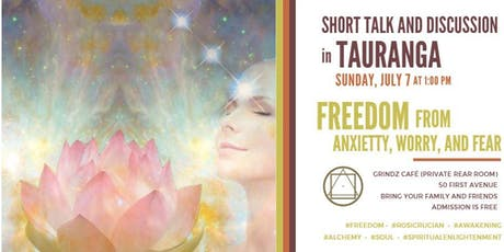 """Short talk and discussion in Tauranga - """"Freedom from anxiety, worry and fear"""" tickets"""