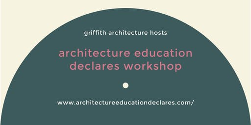 Griffith Architecture Education Declares Workshop