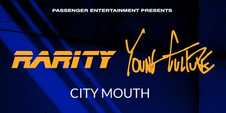 Rarity / Young Culture / City Mouth tickets