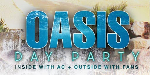 THE OASIS (DAY PARTY)