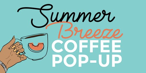Summer Breeze Coffee Pop-Up at WeWork