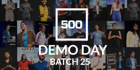 500 Startups Batch 25 Demo Day - Invite Only tickets