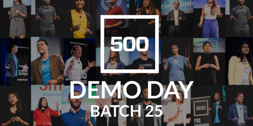 500 Startups Batch 25 Demo Day - Invite Only