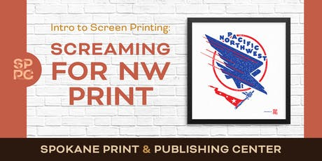 Intro to Screen Printing: Screaming for NW tickets