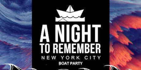 A Night To Remember Boat Party New York City Yacht Cruise tickets