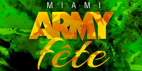 MIAMI CARNIVAL ARMY FETE 2019 tickets