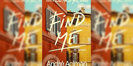 André Aciman & Rebecca Makkai present FIND ME tickets