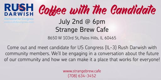 Coffee with the Candidate: Rush Darwish for Congress (IL District 3)