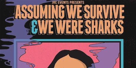 Assuming We Survive  & We Were Sharks tickets