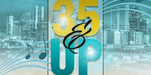 "DT's ""35&UP"" SATURDAY NIGHT OUT!"
