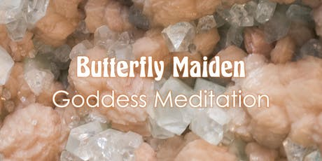 Butterfly Maiden Goddess Guided Meditation tickets