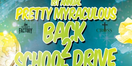 PRETTY MYRACULOUS Back 2 School Drive tickets