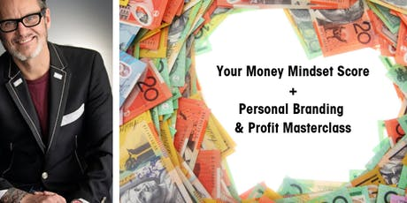 YOUR MONEY MINDSET SCORE  +  THE PERSONAL BRAND & PROFIT MASTERCLASS Encore! tickets