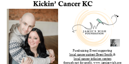 Kickin' Cancer KC - supporting Local Cancer Patient, Brent Smith & Local Cancer Infusion Centers with Jamie's Wish Foundation, www.jamieswish.org