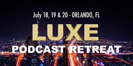 LUXE Podcast Retreat tickets