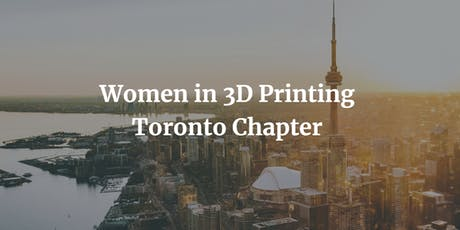 Women in 3D printing, Toronto Chapter tickets