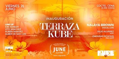 INAUGURACION TERRAZA KUBE 2019 tickets