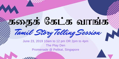 Kathai Kaetka Vaanga - Tamil Bilingual StoryTelling Session tickets