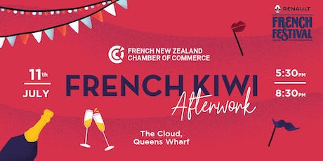 FNZCCI - FRENCH KIWI AFTERWORK (RENAULT FRENCH FESTIVAL) / FREE ENTRY tickets