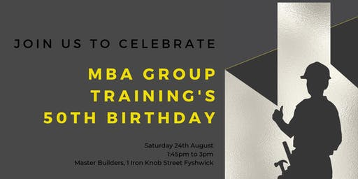 MBA Group Training's 50th Birthday
