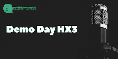 Demo Day HX3 - Ei! Comunidade de Aprendizagem para Empreendedores ingressos