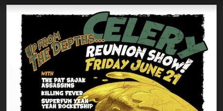 CELERY reunion show!!! tickets