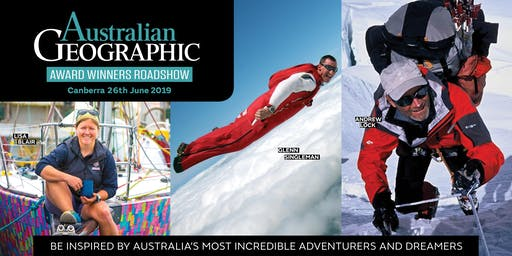 Australian Geographic Awards Roadshow – Canberra 26 June 2019