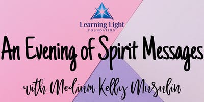An Evening of Spirit Messages with Kelly Musulin, Medium.