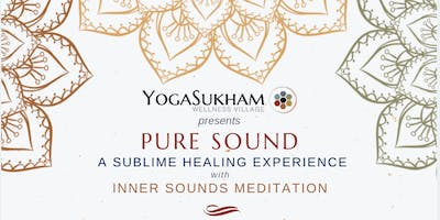 Pure Sound - A Sublime Healing Experience