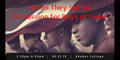 When They See Us: Discussion for Boys of Color