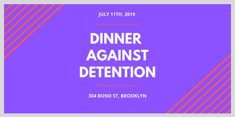 Dinner Against Detention tickets