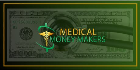 Medical Money Makers Summit-Open and Manage a Successful Medical Business tickets