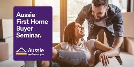 Aussie Home Loan First Home Buyer Seminar tickets