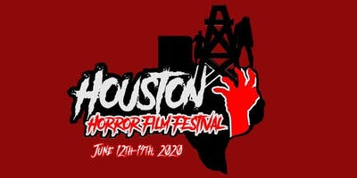 Houston Horror Film Fest /   June 12-14th , 2020