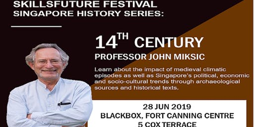 SkillsFuture Festival Singapore History Series:14th Century Prof John Miksic