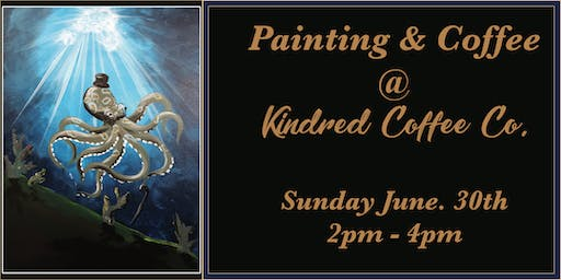 Painting and Coffee at Kindred Coffee