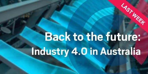 SA | Back to the future: Industry 4.0 in Australia - A French insight on the journey - 26 June 2019