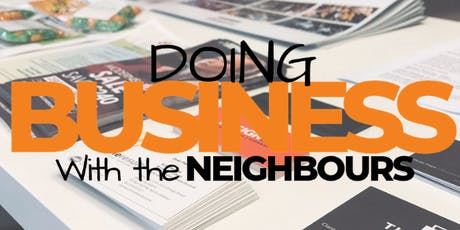 The Crate - Doing Business with the Neighbours July 2019 tickets