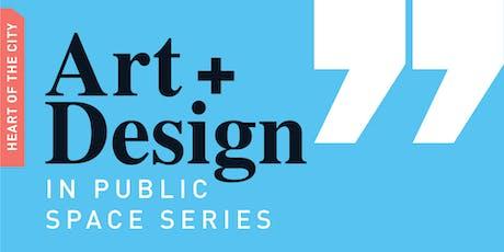 Art + Design in Public Space Series tickets