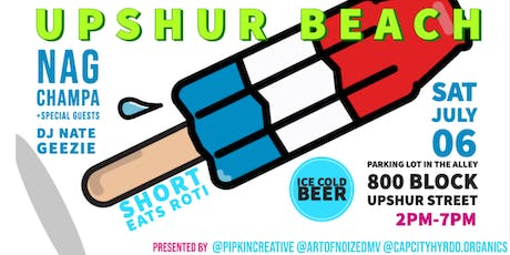 Upshur Beach Day Party: Live Music, DJ's, Beer, and Roti's tickets