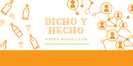 Dicho y Hecho Happy Hour Club | Business Networking DTLA tickets
