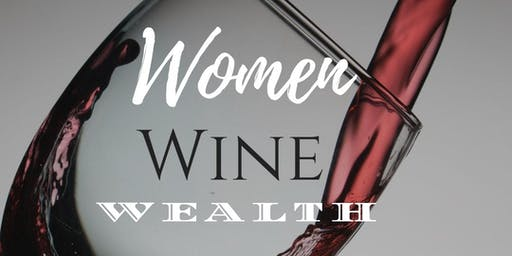 Women, Wine, & Wealth: Mimosa Brunch & Panel Discussion