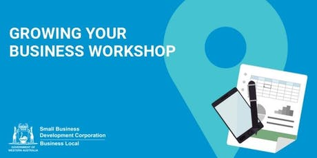 Free Workshop: Growing Your Business Workshop (Burswood) tickets