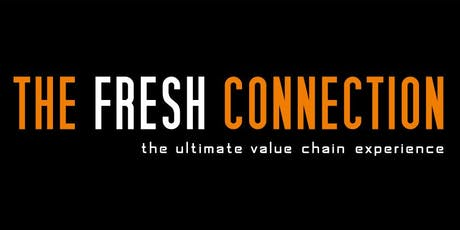 The Fresh Connection: Ultimate Value Chain Experience tickets