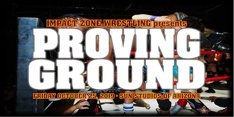Impact Zone Wrestling presents Proving Ground tickets