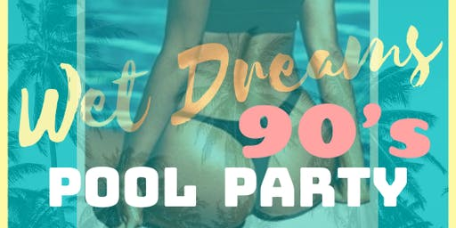Wet Dreams Pool Party/Nite Bash