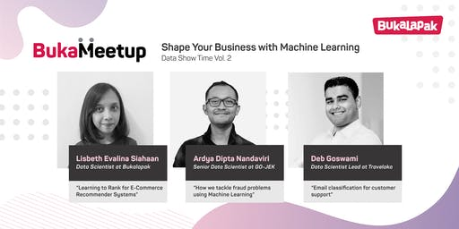 Data Show Time Vol.2 - Shape Your Business With Machine Learning